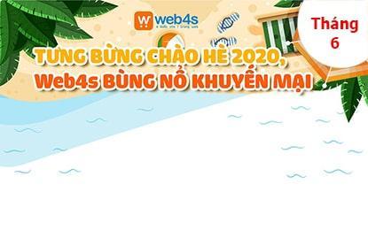 TƯNG BỪNG CHÀO HÈ 2020, Web4s BÙNG NỔ KHUYẾN MẠI