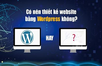 Có nên thiết kế website WordPress theo yêu cầu?