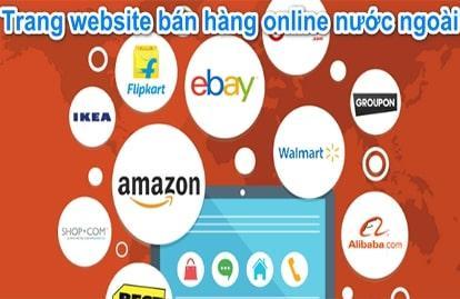 Các trang web bán hàng online nước ngoài uy tín