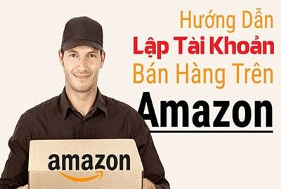 Cách bán hàng trên Amazon cho người mới bắt đầu Amazon Việt Nam
