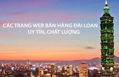 Tổng hợp các trang web bán hàng Đài Loan uy tín, chất lượng