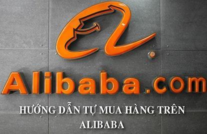 Hướng dẫn cách mua hàng trên Alibaba nhanh chóng, đơn giản nhất