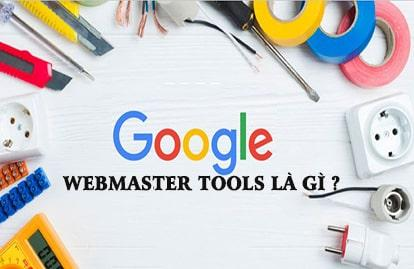 Google webmaster tools là gì - Hướng dẫn cách sử dụng GWT