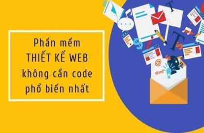 Phần mềm thiết kế web không cần code được ưa chuộng nhất hiện nay