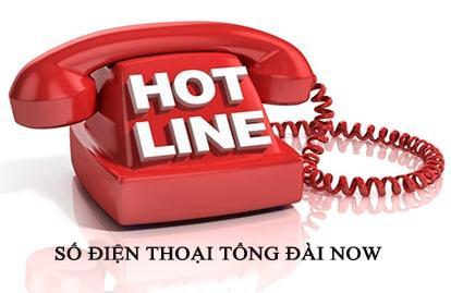 Số điện thoại tổng đài Now - Hotline chăm sóc khách hàng Now