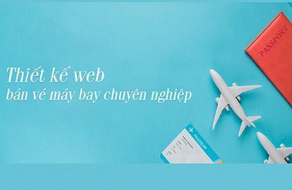 Thiết kế website bán vé máy bay trực tuyến chuyên nghiệp