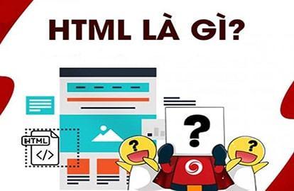 HTML là gì - Thiết kế giao diện web bằng HTML
