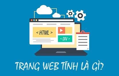 Trang web tĩnh là gì - Cách xây dựng trang web động và web tĩnh