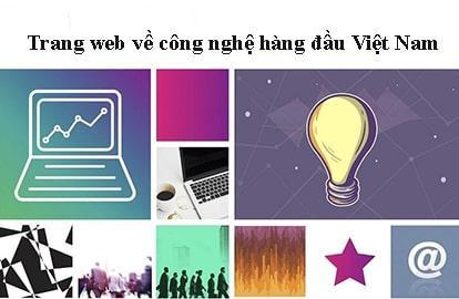 Những trang web công nghệ hàng đầu Việt Nam nổi tiếng nhất