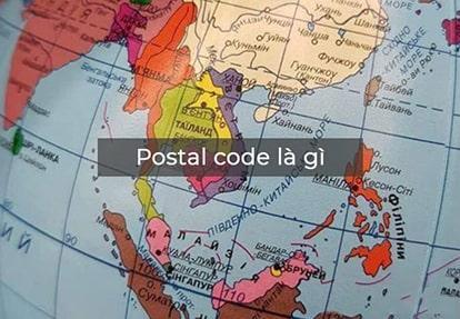 Postal Code là gì – Bảng mã Zip/Postal Code 63 tỉnh thành Việt Nam