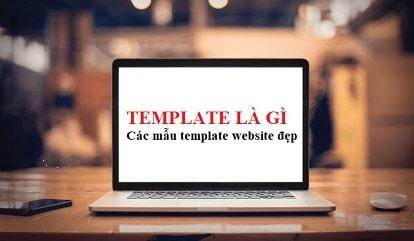 Template là gì – Mẫu template trong thiết kế website