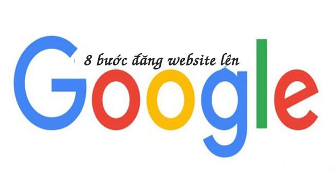 8 bước đăng website lên Google